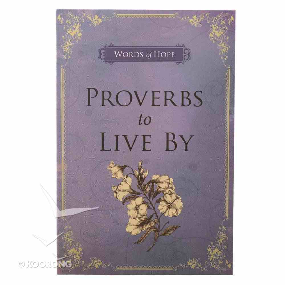 Proverbs to Live By (Words Of Hope Series) Paperback