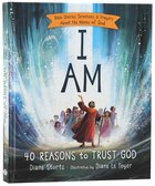 I Am: Bible Stories, Devotions and Prayers About the Names of God Hardback