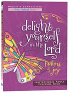 Adult Colouring Book: Delight Yourself In The Lord - Psalma Of Joy image