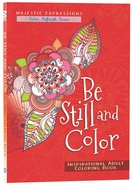 Adult Coloring Book: Be Still And Color image