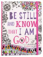 Adult Colouring Book: Be Still And Know That I Am God (Colouring Journal) image