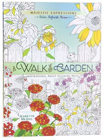 Product: Adult Coloring Book: Majestic Expressions: Walk In The Garden, A Image
