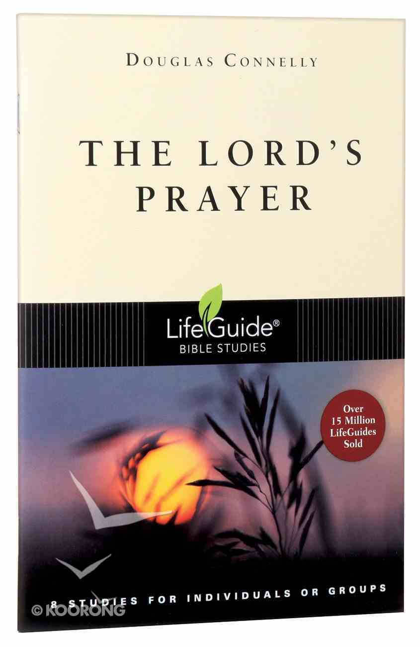 The Lord's Prayer (Lifeguide Bible Study Series) Paperback