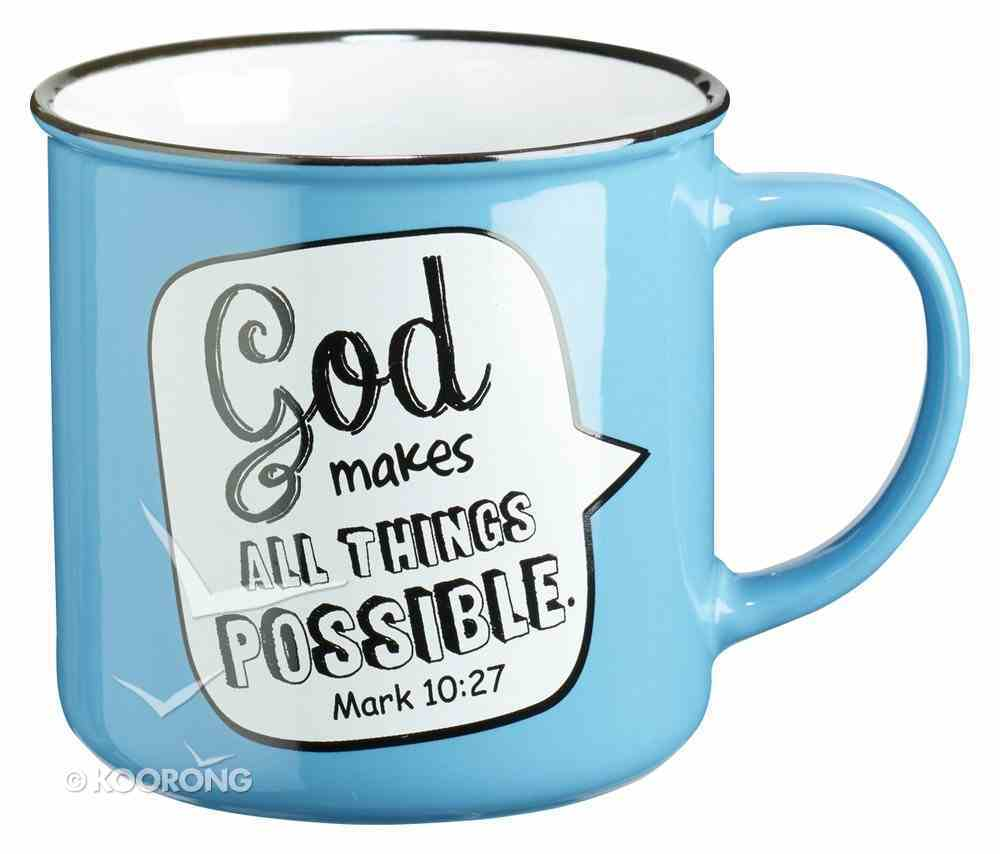 Stoneware Mug: God Makes All Things Possible Mark 10:27 (Blue/white) Homeware