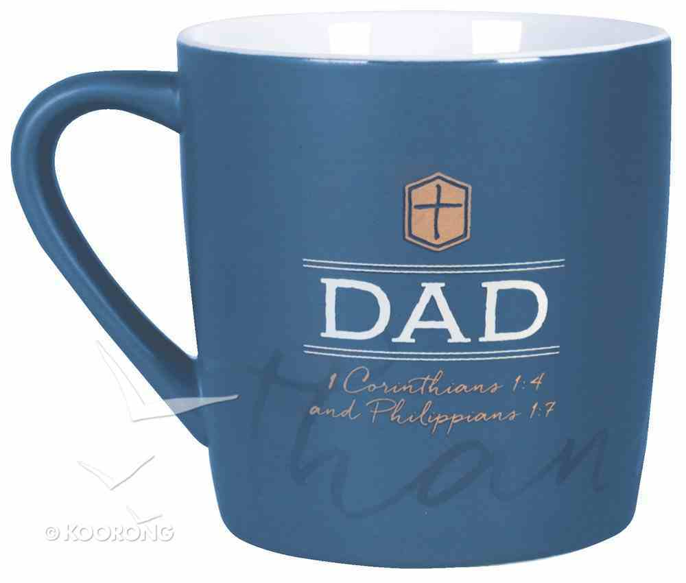 Ceramic Mug: Thank You Dad Dark Blue/White (1 Cor 1:4 & Phil 1:7) Homeware