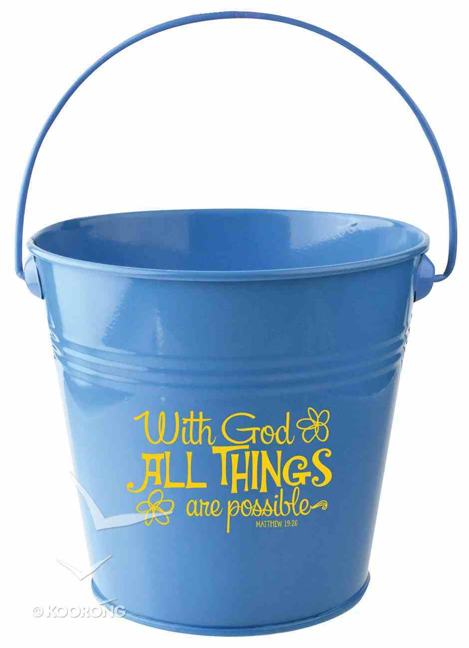 Gift Buckets: With God All Things Are Possible (Light Blue) Homeware
