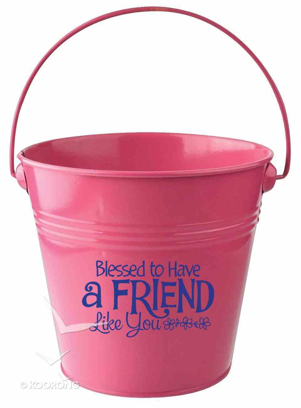 Gift Bucket: Blessed to Have a Friend (Dark Pink) Homeware