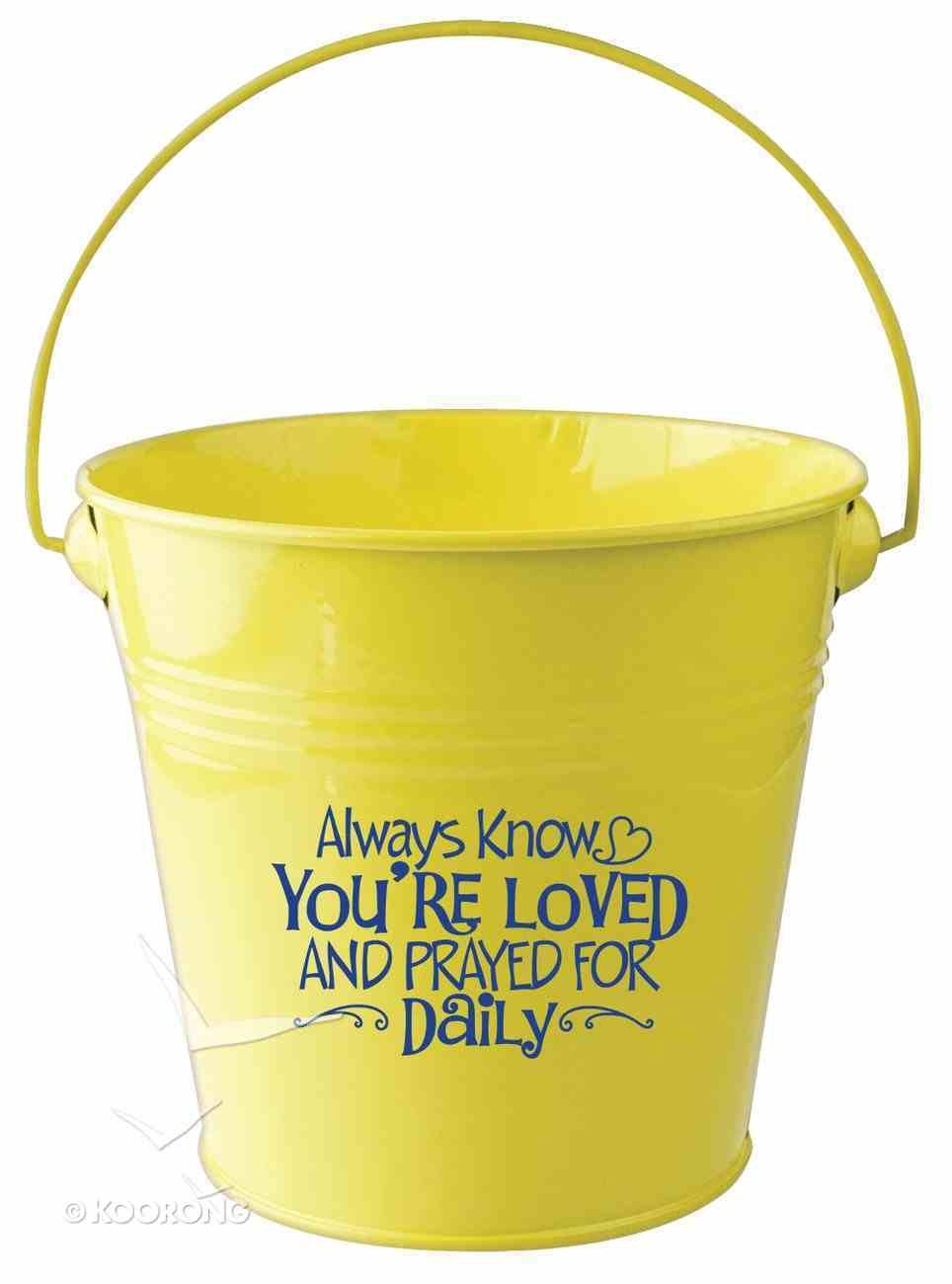 Gift Bucket: Always Know You're Loved.... (Yellow) Homeware