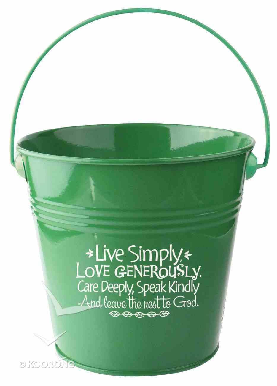 Gift Bucket: Live Simply, Love Generously... (Green) Homeware