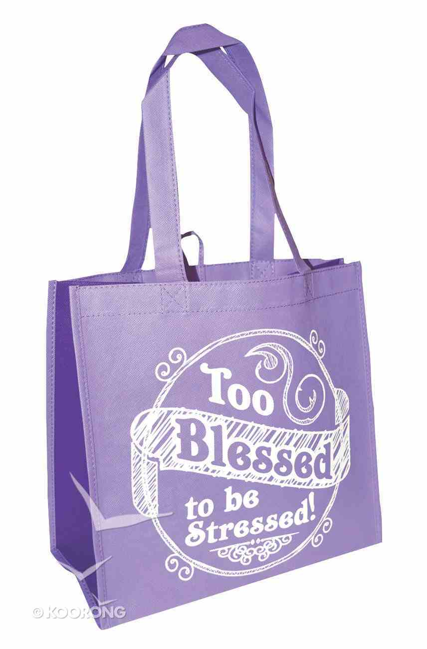 Eco Totes: Too Blessed to Be Stressed! Lavender With Purple Sides Soft Goods