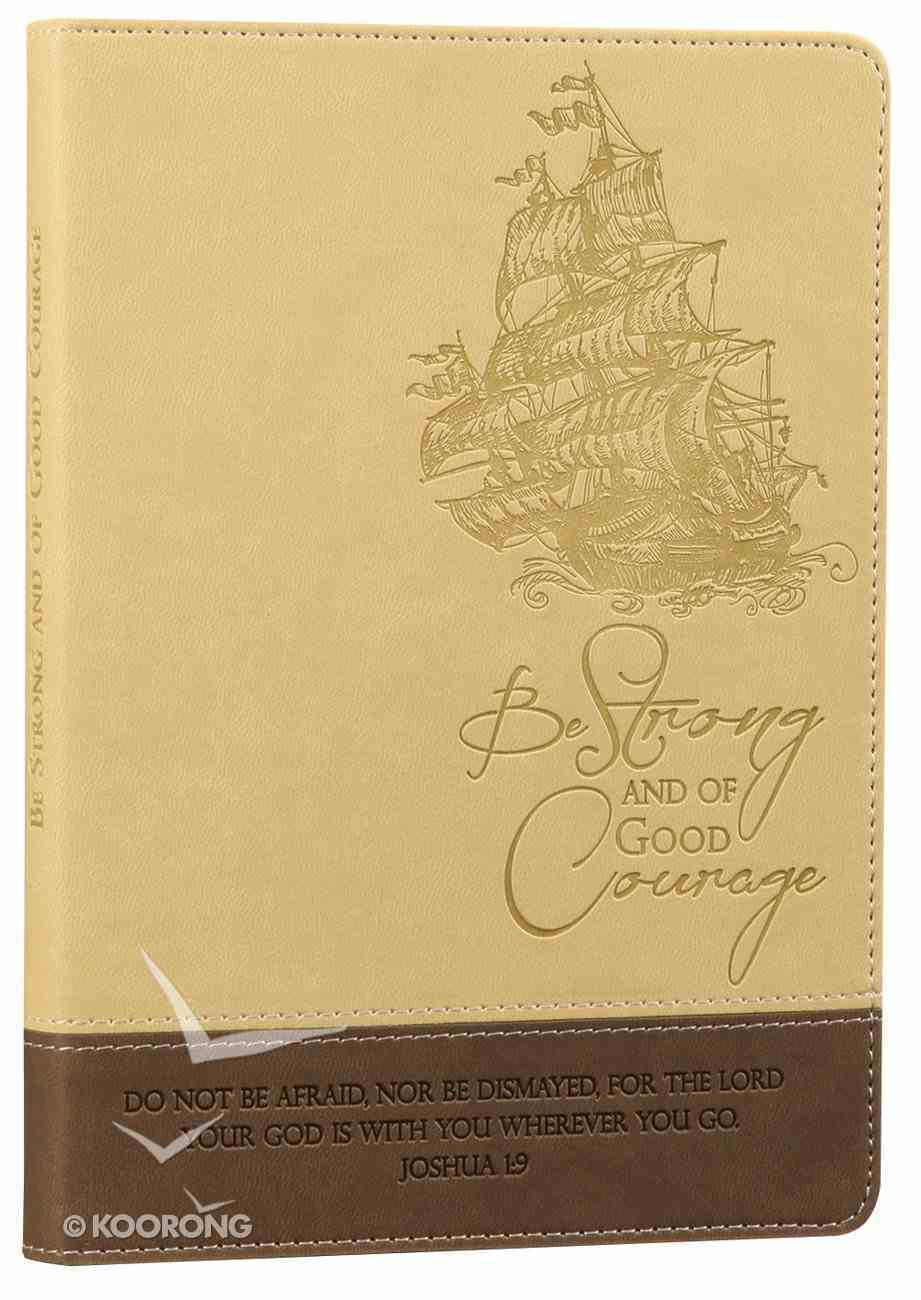 Lux Journal: Ship, Be Strong and of Good Courage, Joshua 1:9 Imitation Leather