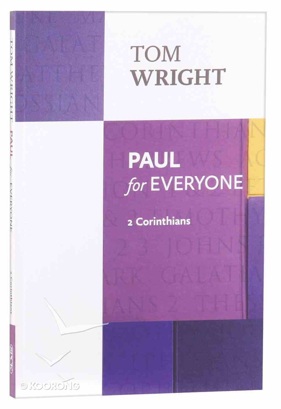 Paul For Everyone: 2 Corinthians (New Testament For Everyone Series) Paperback
