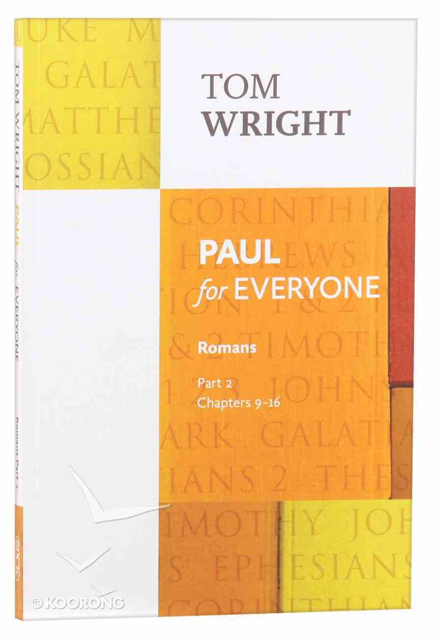 Paul For Everyone: Romans Part 2 Chapters 9-16 (New Testament For Everyone Series) Paperback