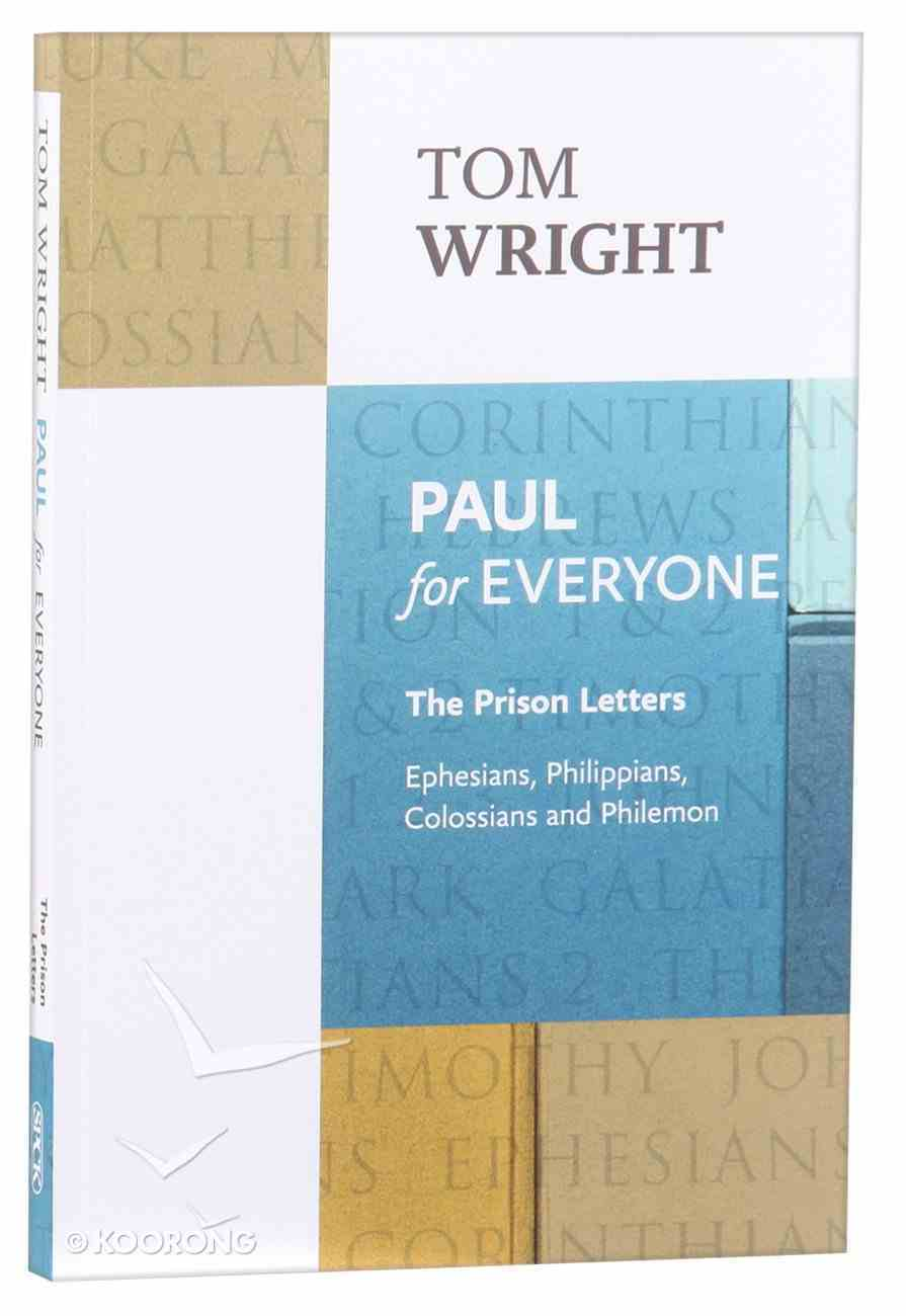 Paul For Everyone: The Prison Letters - Ephesians, Philippians, Colossians, Philemon (New Testament For Everyone Series) Paperback