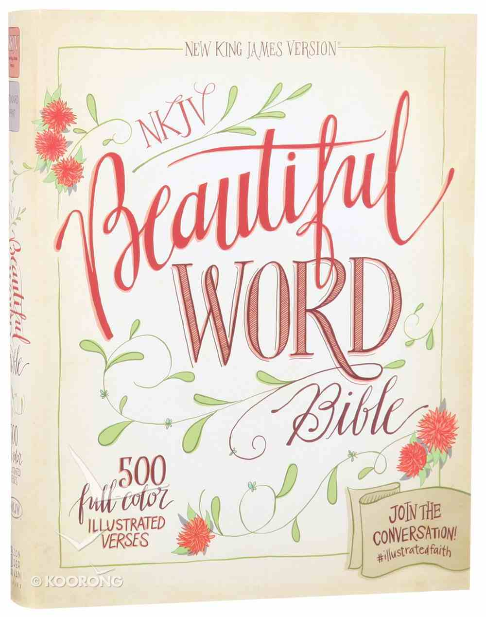 NKJV Beautiful Word Bible (Red Letter Edition) Hardback