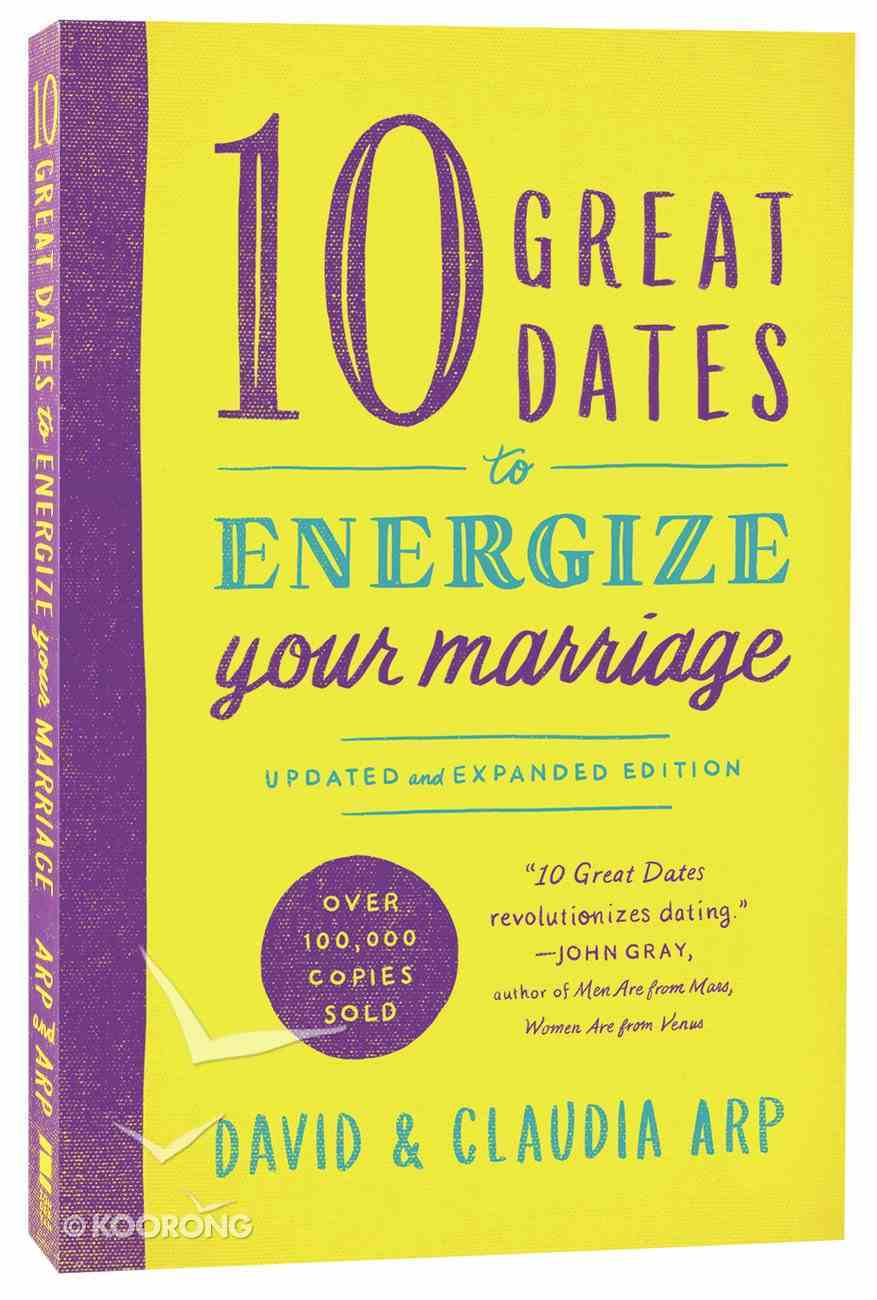 10 Great Dates to Energize Your Marriage (& Expanded) Paperback