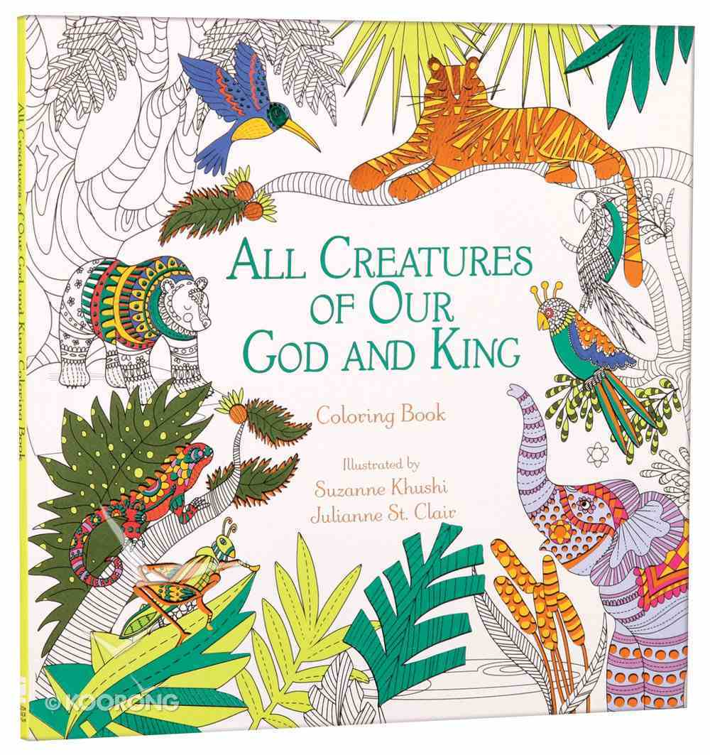 All Creatures of Our God and King (Adult Coloring Books Series) Paperback