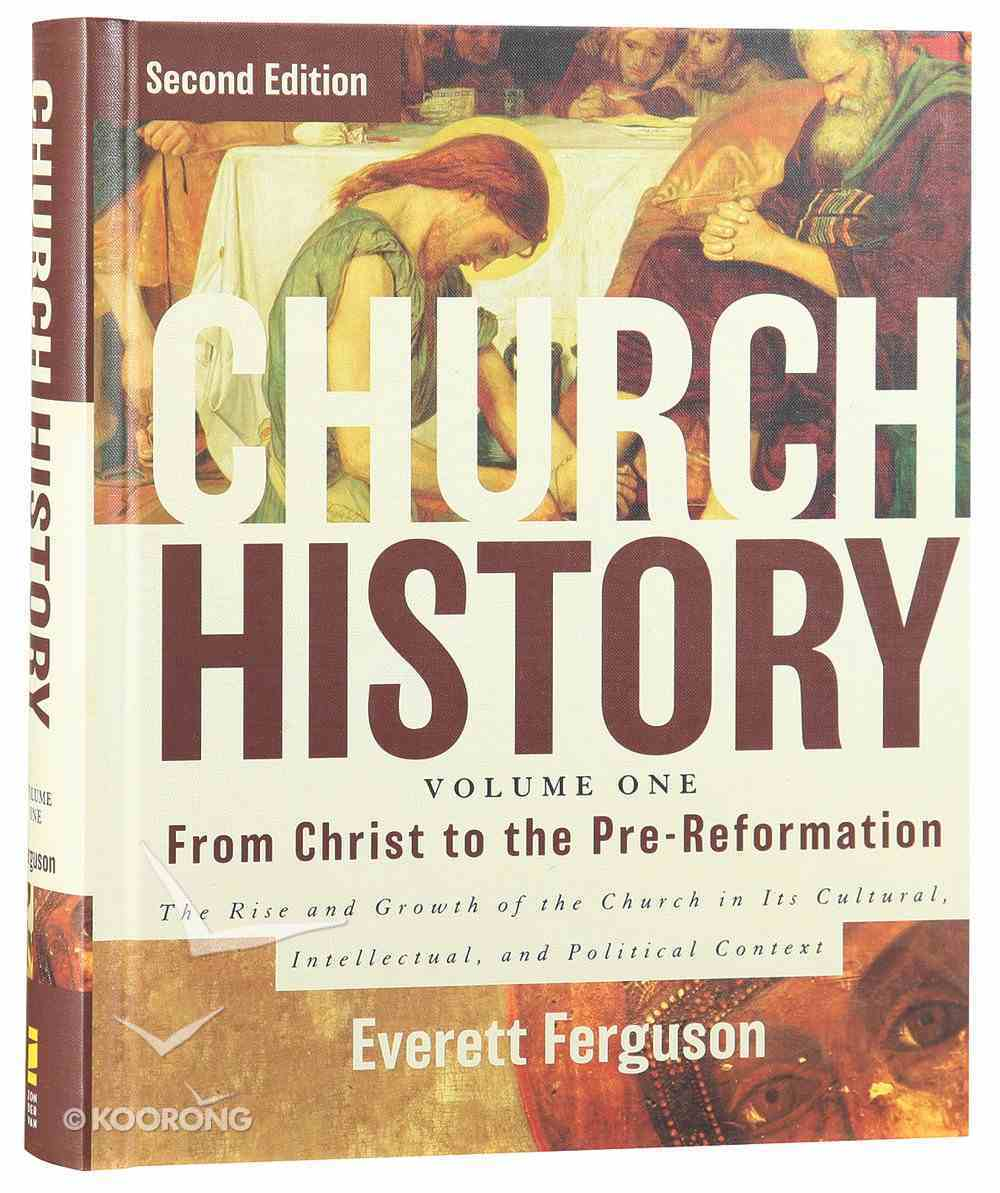 From Christ to the Pre-Reformation (2nd Edition) (#01 in Church History Series) Hardback