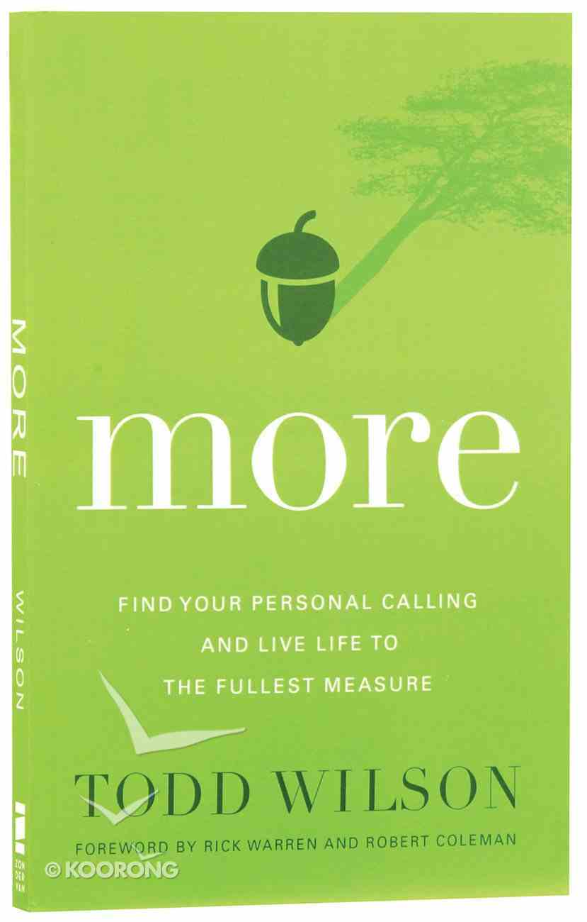More: Find Your Personal Calling and Live Life to the Fullest Measure Paperback
