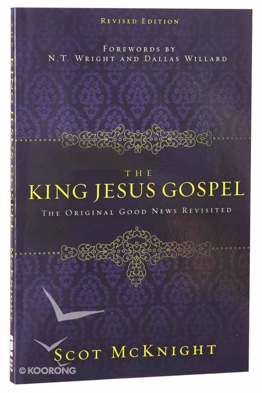 The King Jesus Gospel: The Original Good News Revisited Paperback
