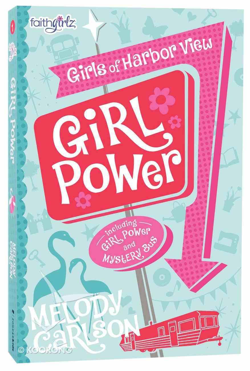Girl Power & Mystery Bus (#01 in Faithgirlz! Girls Of Harbor View Series) Paperback
