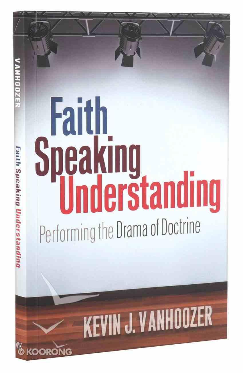 Faith Speaking Understanding Paperback