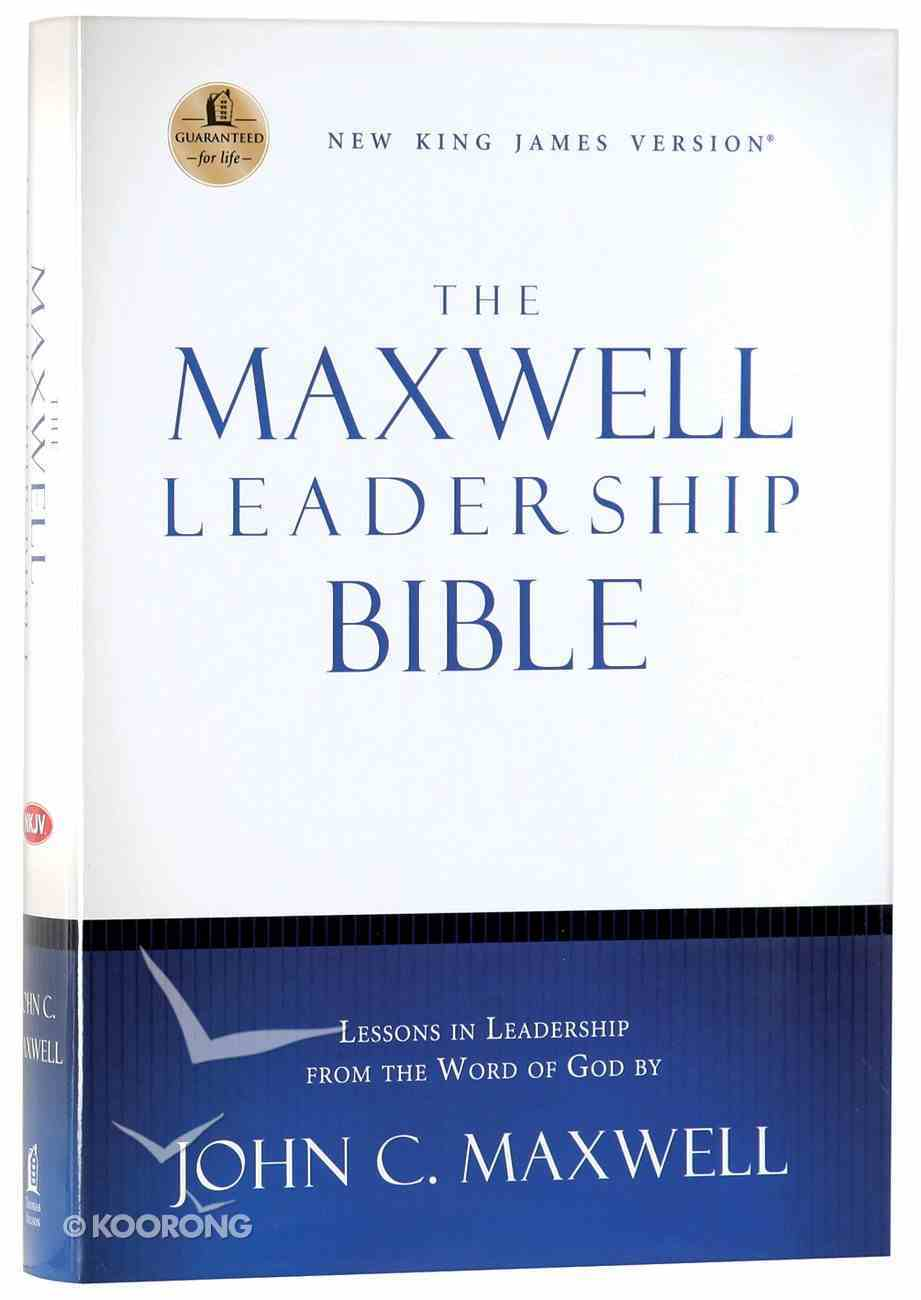 NKJV Maxwell Leadership Bible, Revised and Updated Hardback