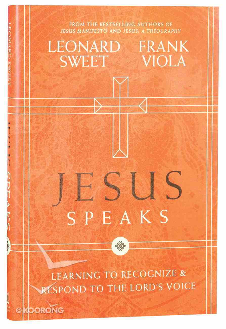 Jesus Speaks: Learning to Recognise and Respond to the Lord's Voice Hardback