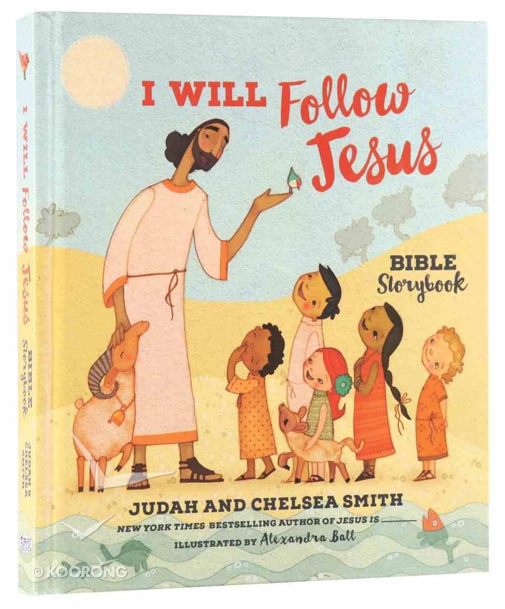 I Will Follow Jesus Bible Storybook Hardback