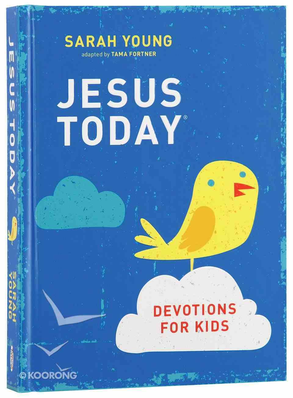 Jesus Today Devotions For Kids Hardback