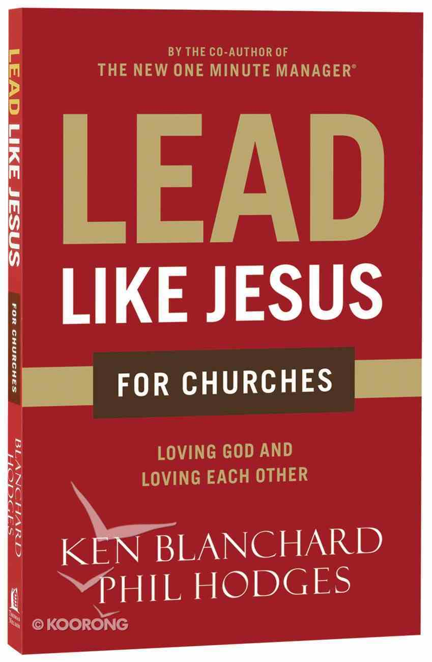 Lead Like Jesus For Churches Paperback
