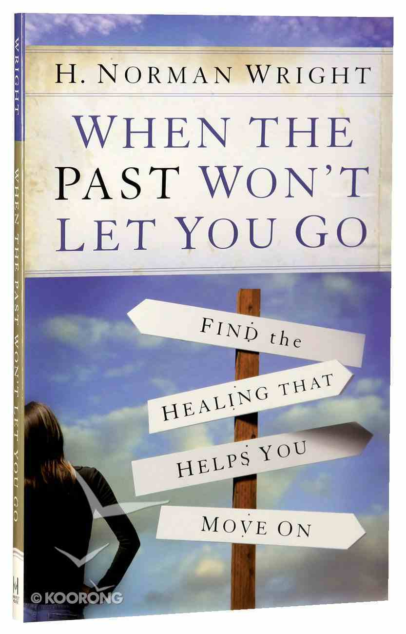 When the Past Won't Let You Go Paperback