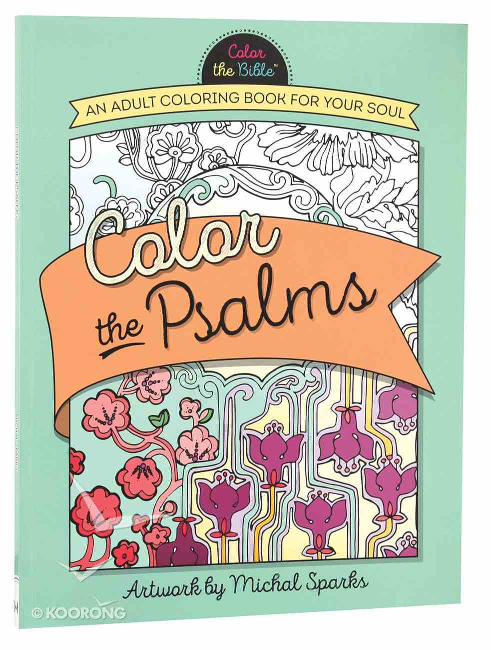 Color the Psalms (Adult Coloring Books Series) Paperback