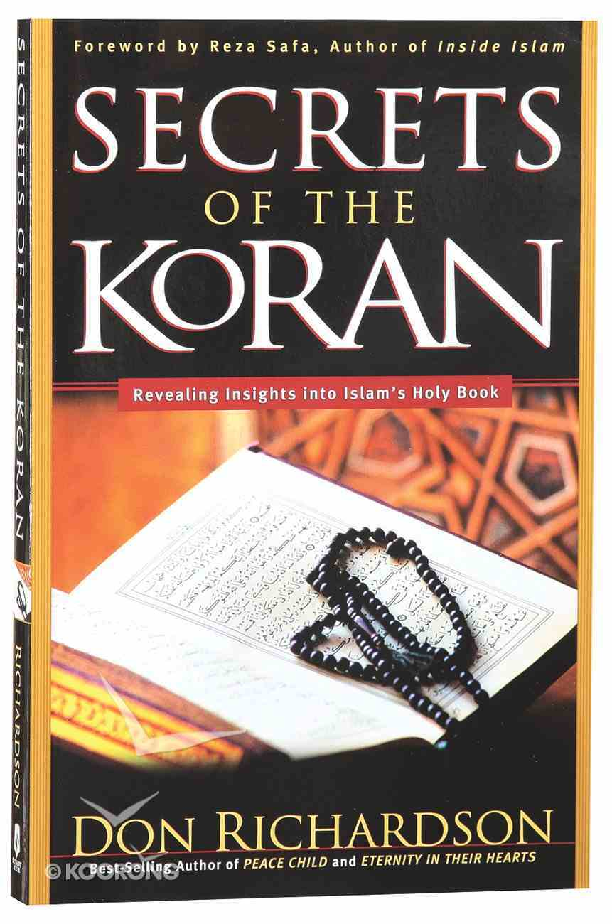 The Secrets of the Koran: Revelaing Insights Into Islam's Holy Book Paperback