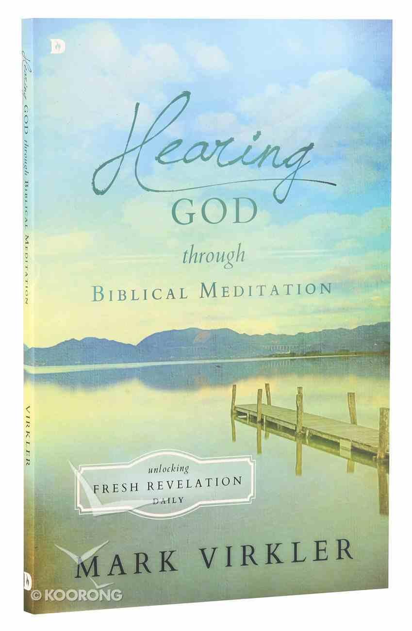 Hearing God Through Biblical Meditation Paperback