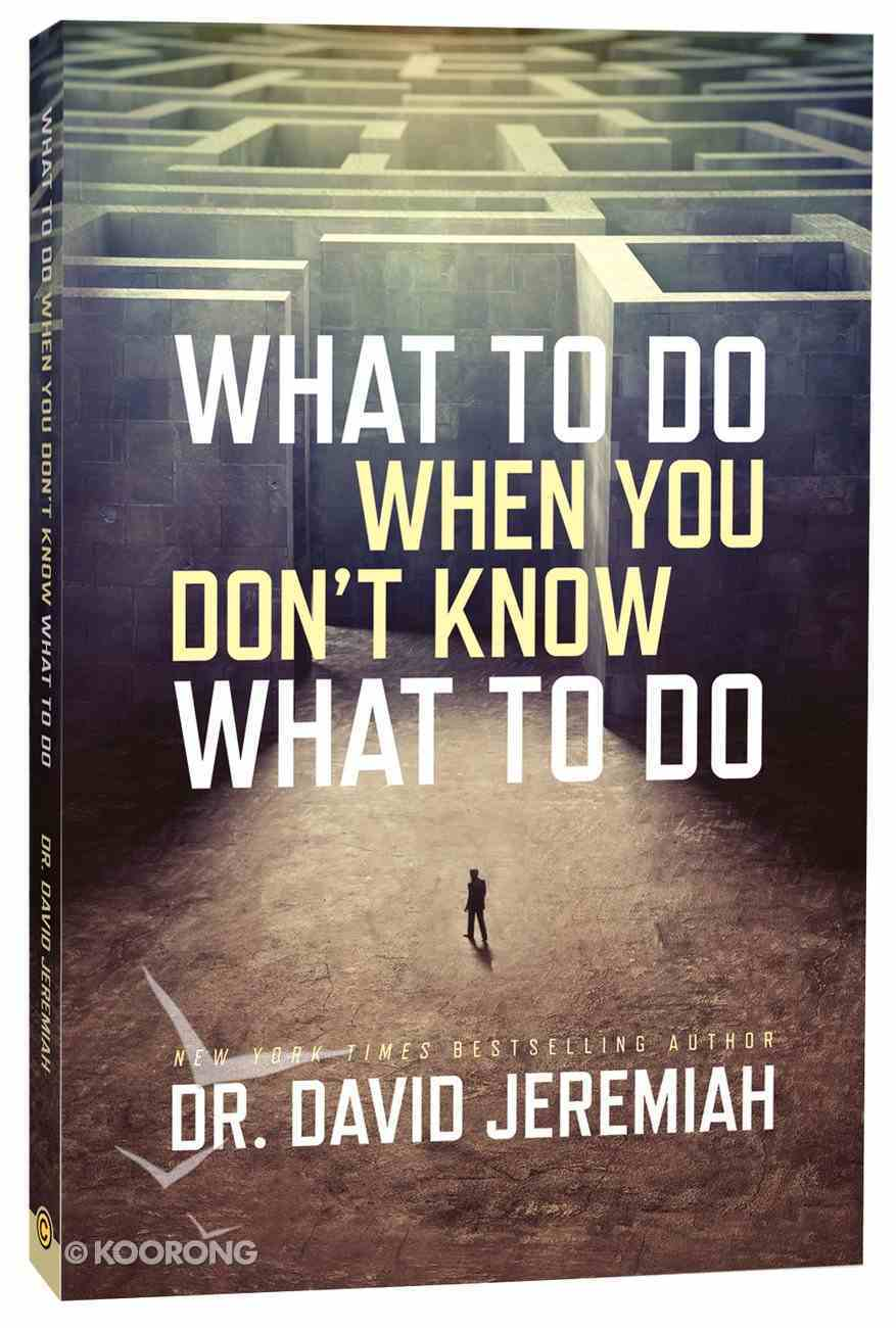 What to Do When You Don't Know What to Do Paperback