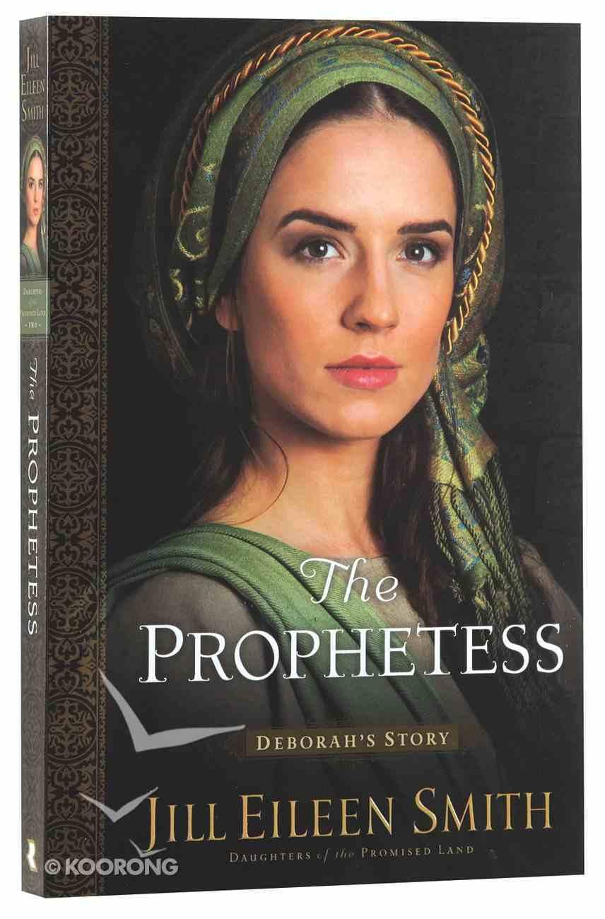 The Prophetess: Deborah's Story (#02 in Daughters Of The Promised Land Series) Paperback