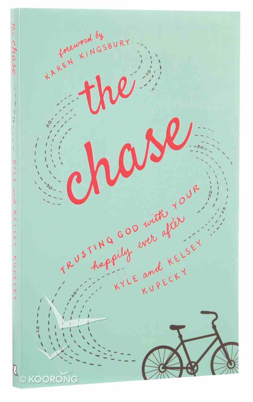 The Chase: Trusting God With Your Happily Ever After Paperback