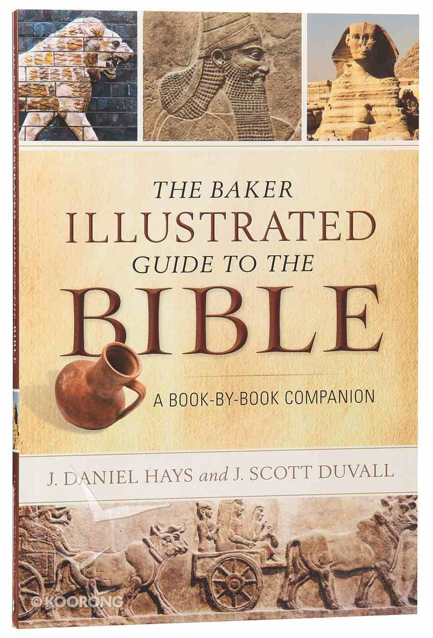 The Baker Illustrated Guide to the Bible: A Book-By-Book Companion Paperback