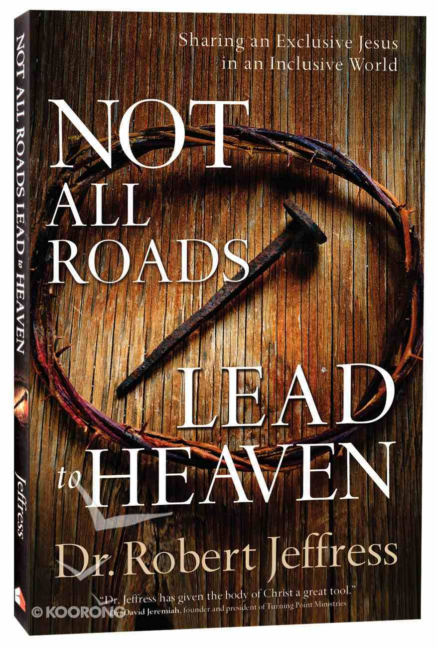 Not All Roads Lead to Heaven Paperback