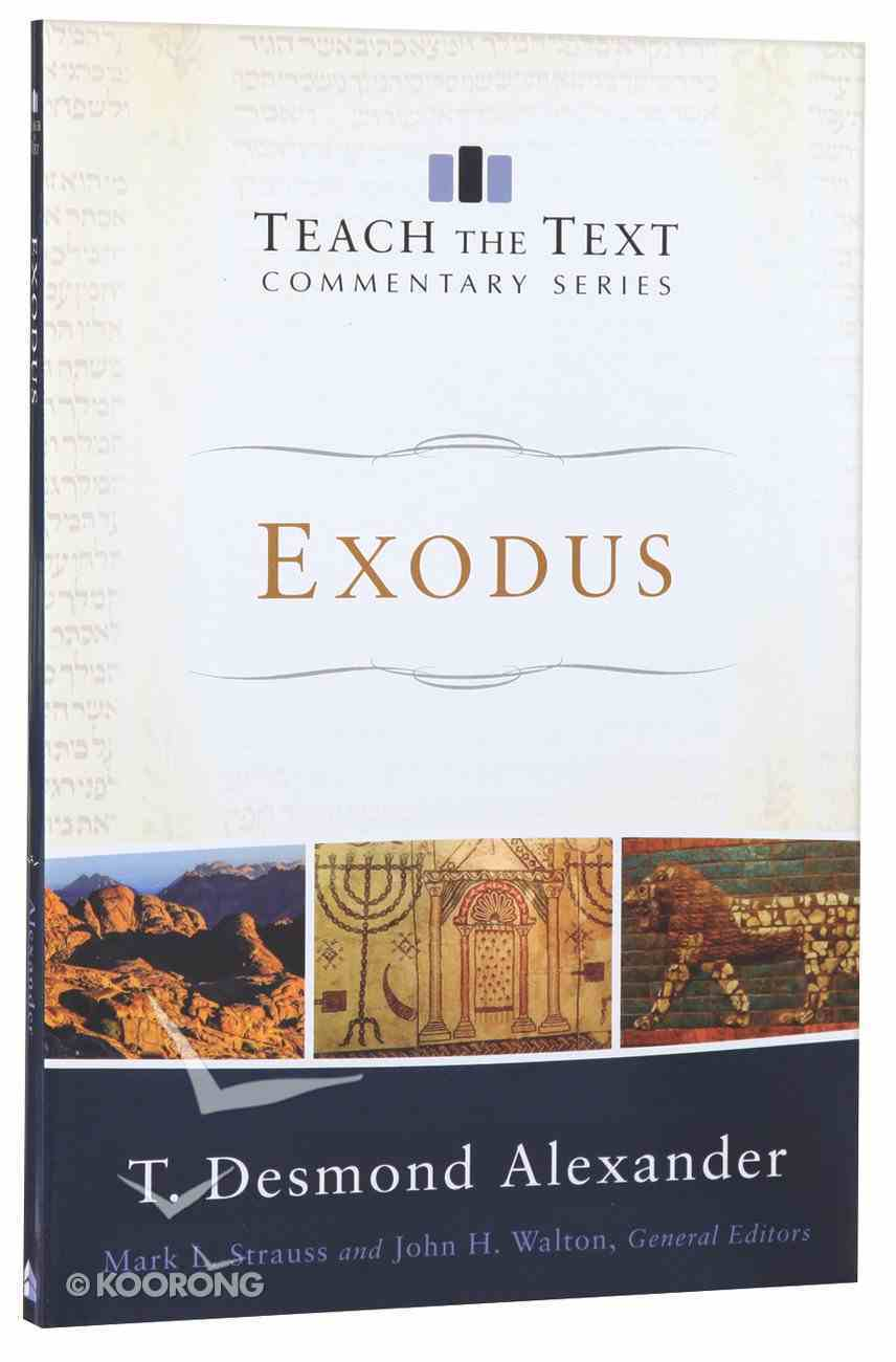 Exodus (Teach The Text Commentary Series) Paperback