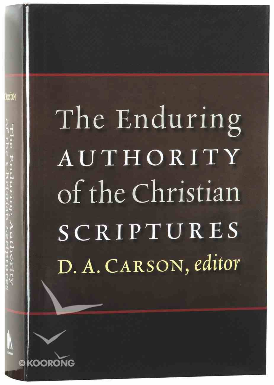 The Enduring Authority of the Christian Scriptures Hardback
