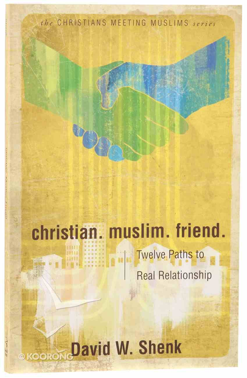 Christian. Muslim. Friend Paperback