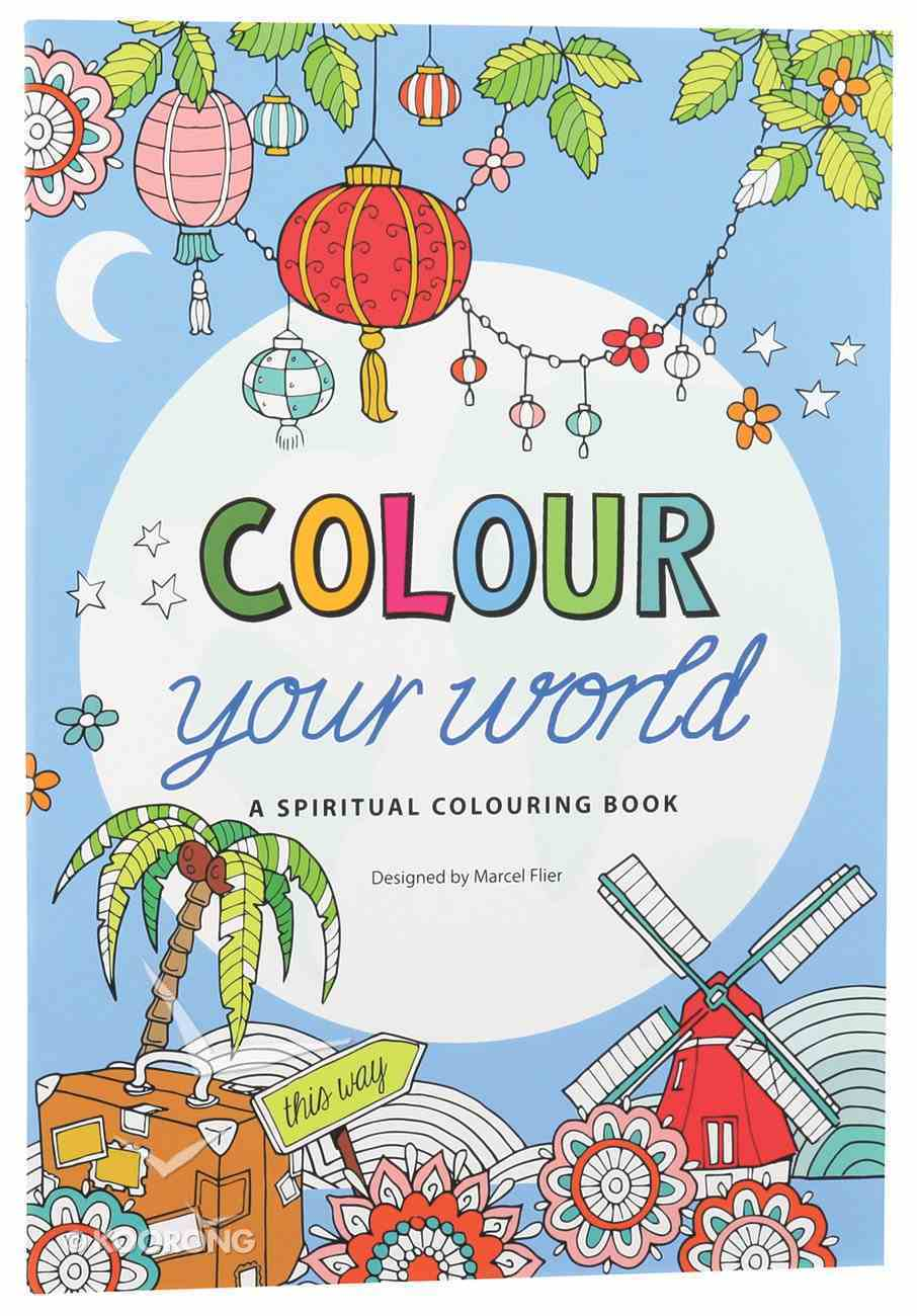 Colour Your World - a Spiritual Colouring Book (Adult Coloring Books Series) Paperback