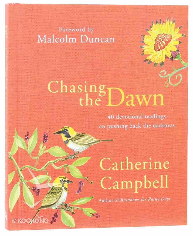 Chasing the Dawn Hardback