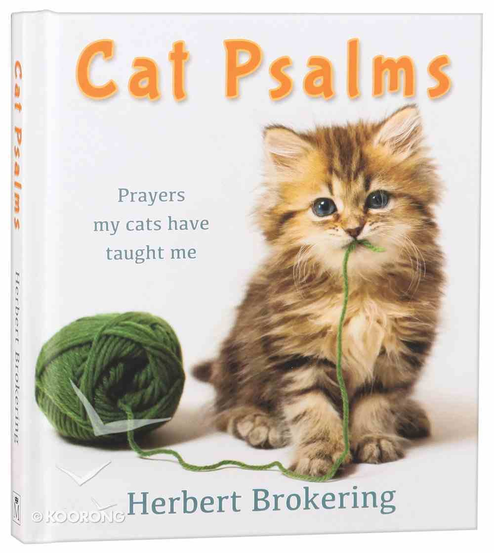 Cat Psalms: Prayers My Cats Have Taught Me Hardback