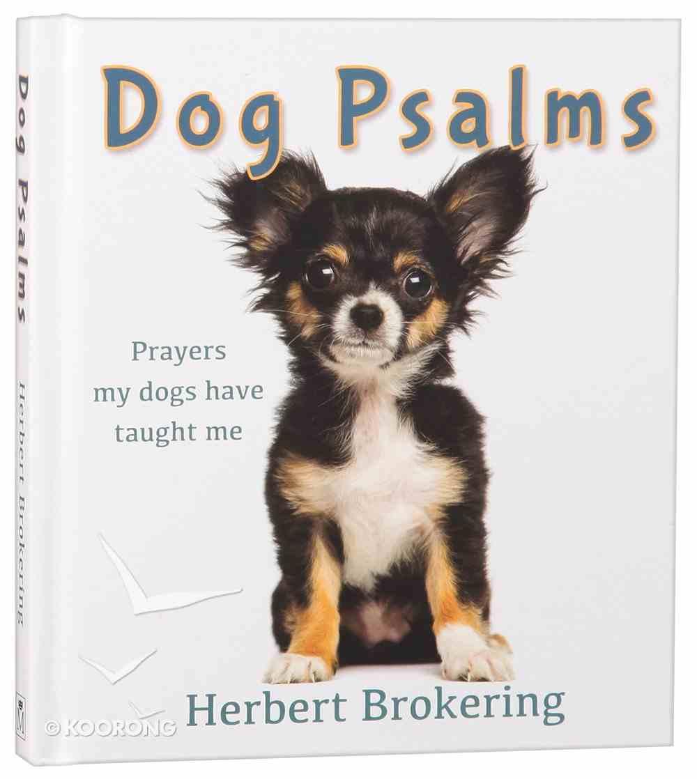 Dog Psalms: Prayers My Dogs Have Taught Me Hardback
