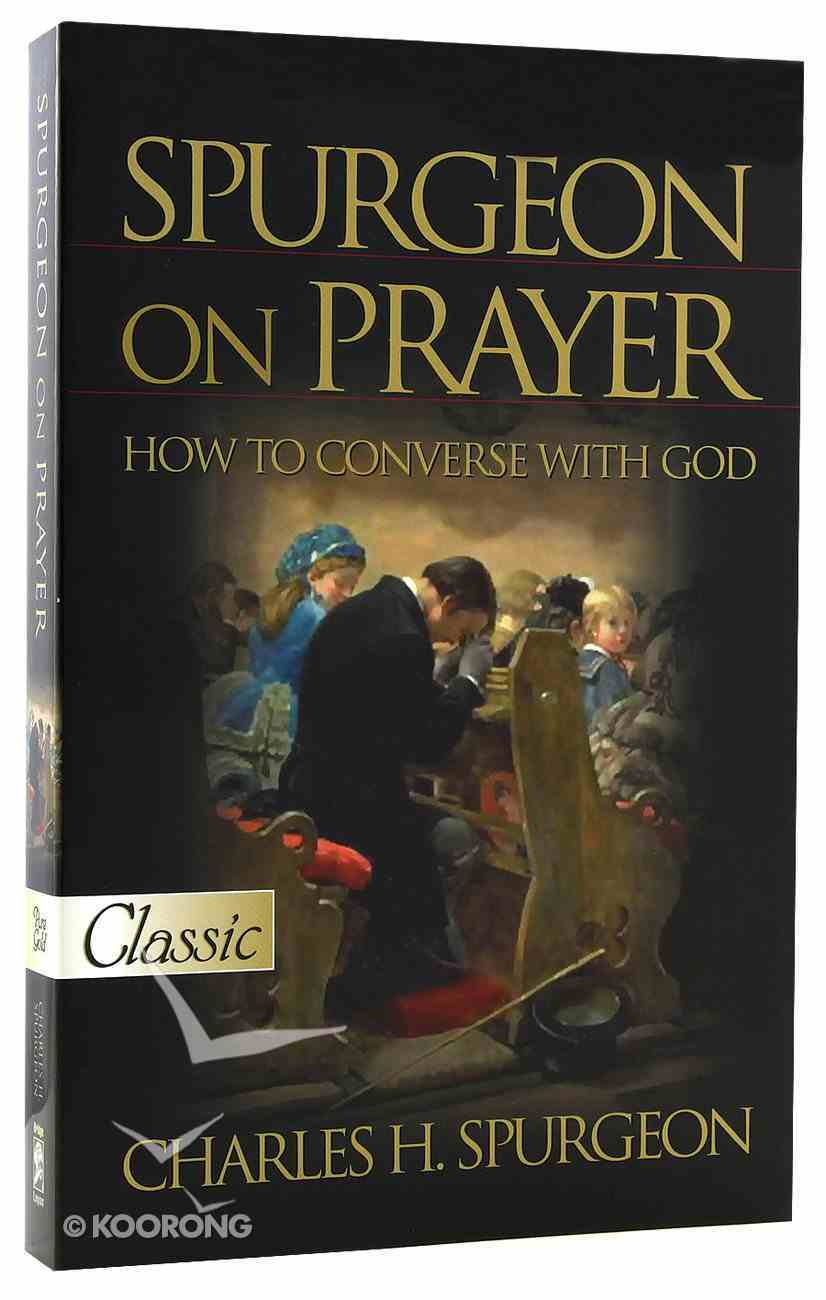 Spurgeon on Prayer (Pure Gold Classics Series) Paperback