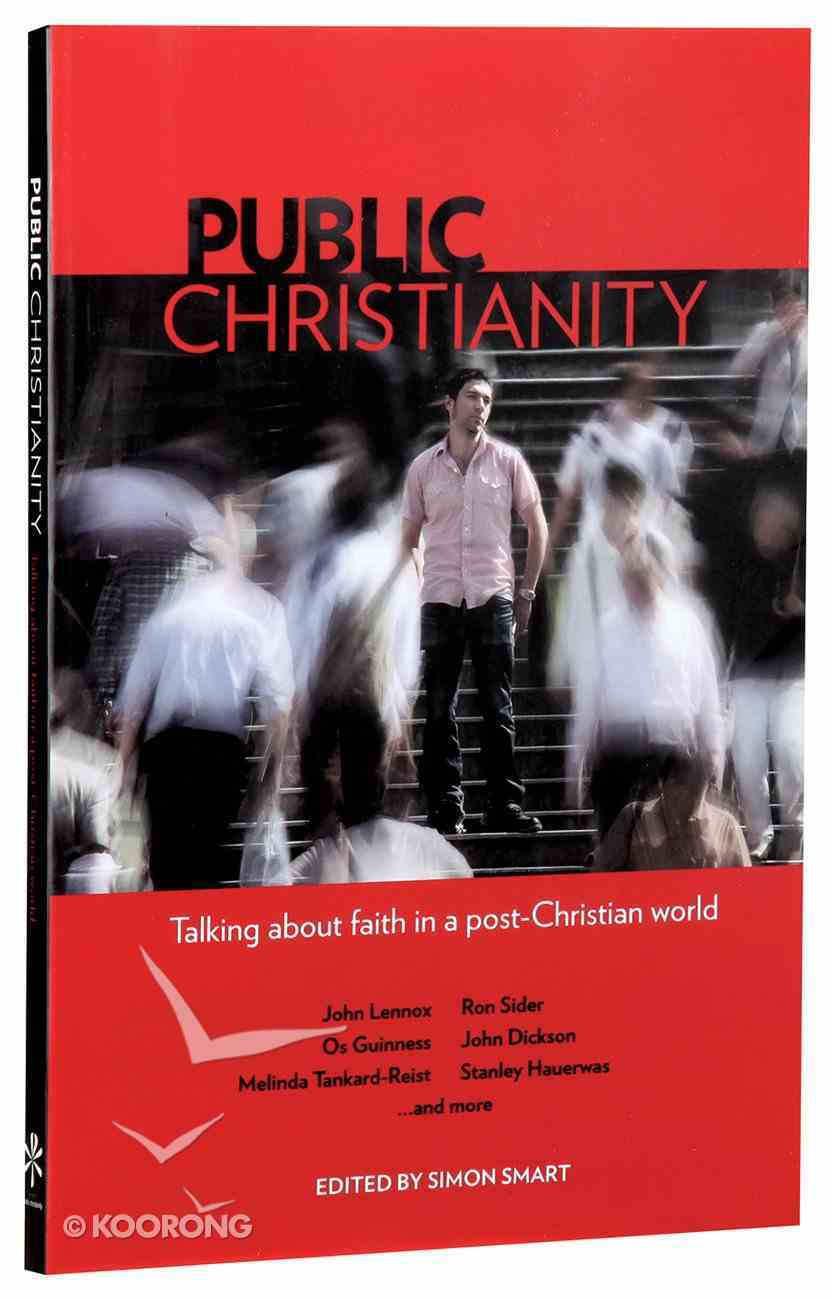 Public Christianity: Talking About Faith in a Post-Christian World Paperback