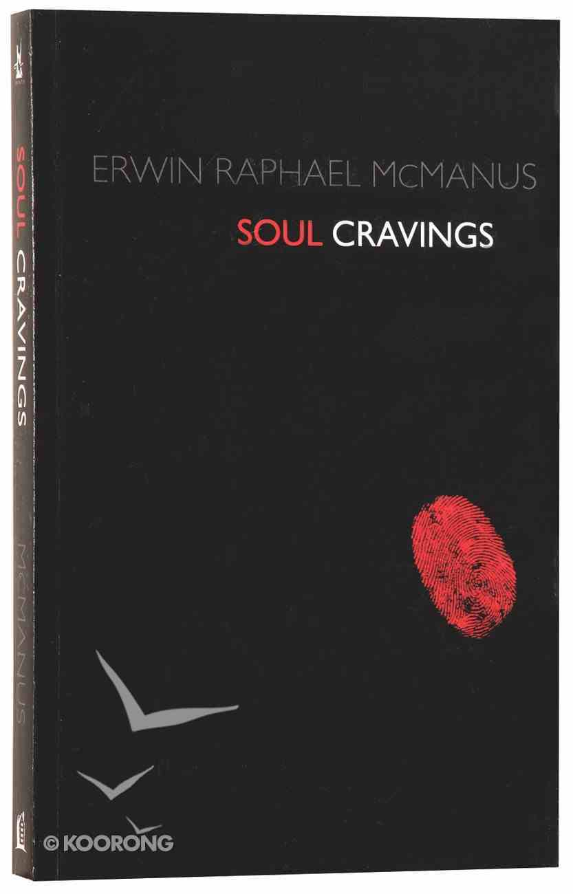 Soul Cravings: An Exploration of the Human Spirit Paperback